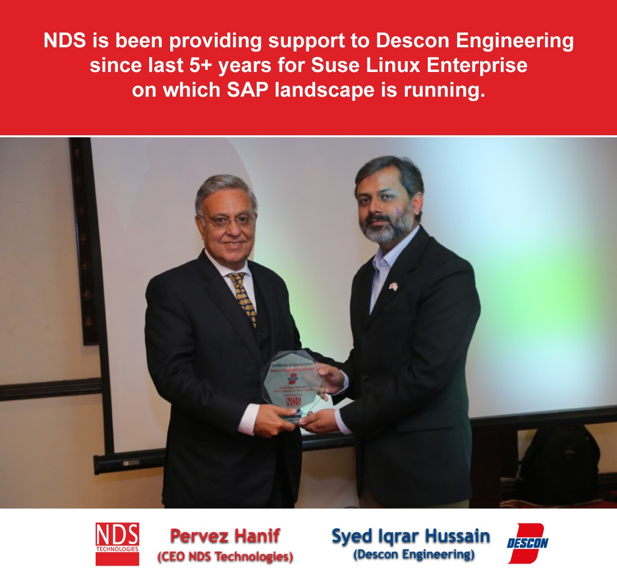 NDS is been providing support to Descon Engineering.