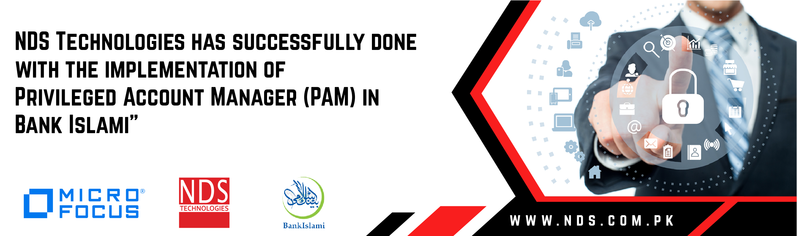Successful implementation of Privileged Account Manager (PAM) in Bank Islami By NDS Technologies