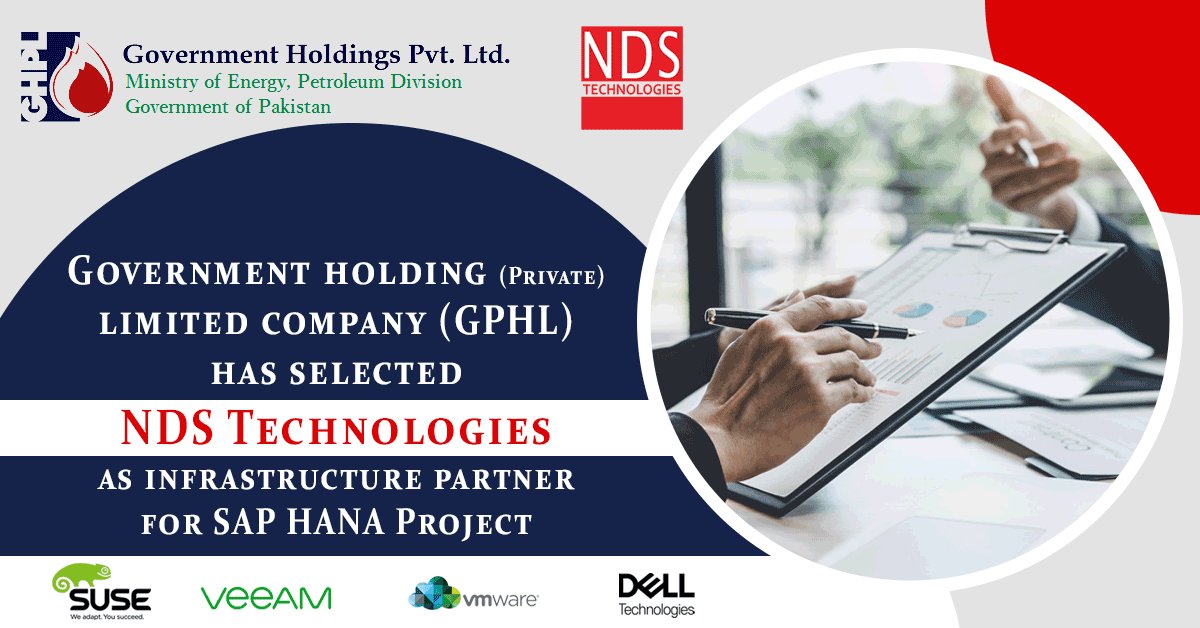 Government holding (Private) limited company (GPHL) has selected NDS Technologies as infrastructure partner for SAP HANA Project