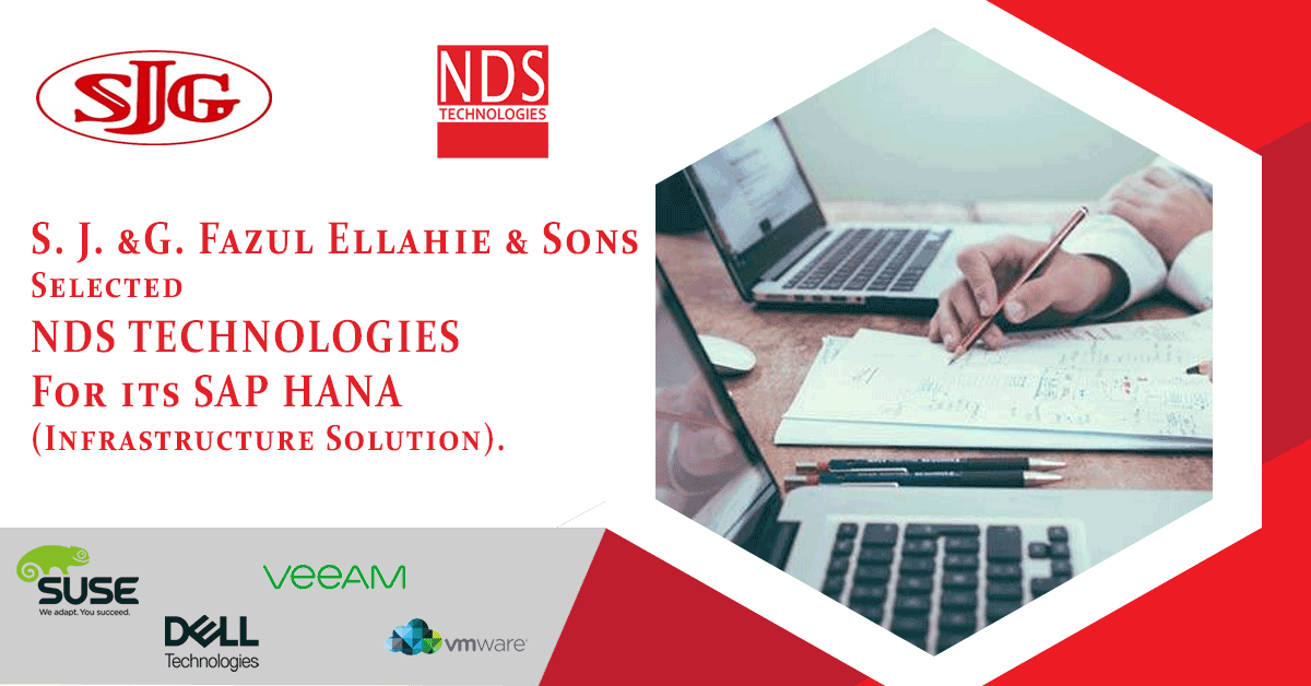 S. J. &G. Fazul Ellahie & Sons Selected NDS TECHNOLOGIES For its SAP HANA (Infrastructure Solution).