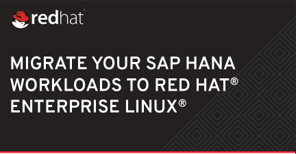 Migrate your SAP HANA workloads to RedHat Enterprise Linux