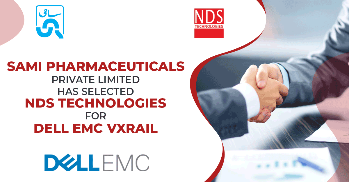Sami Pharmaceuticals Private Limited has selected NDS Technologies for Dell EMC VxRail