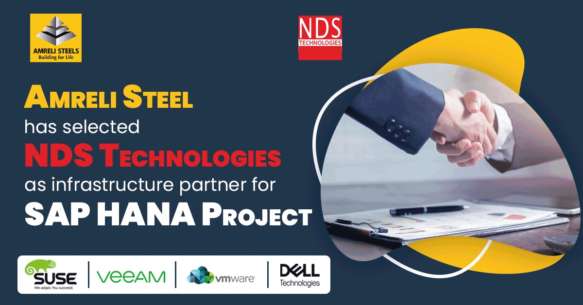 Amreli Steel has selected NDS Technologies as infrastructure partner for SAP HANA Project