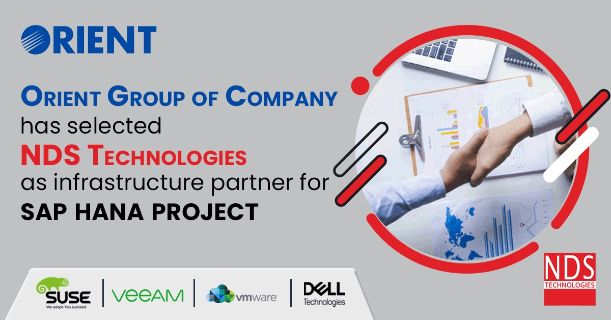 Orient Group of Company has selected NDS Technologies as infrastructure partner for SAP HANA Project